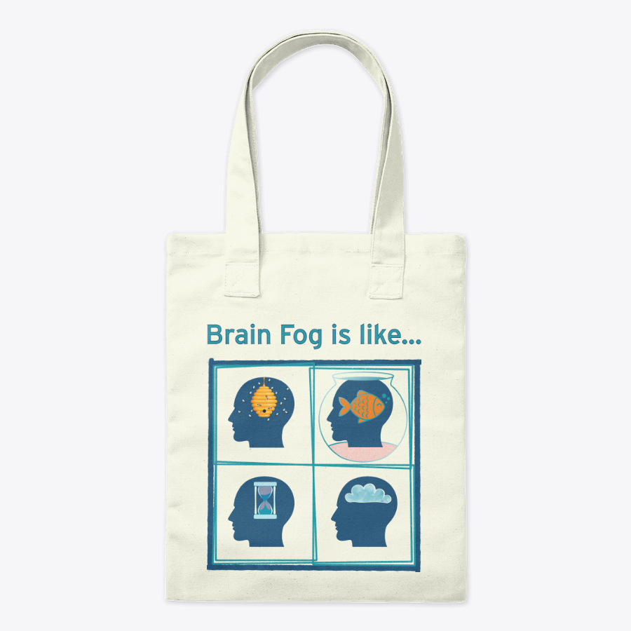 "Tote Bag with ""Brain Fog is like..."" design"