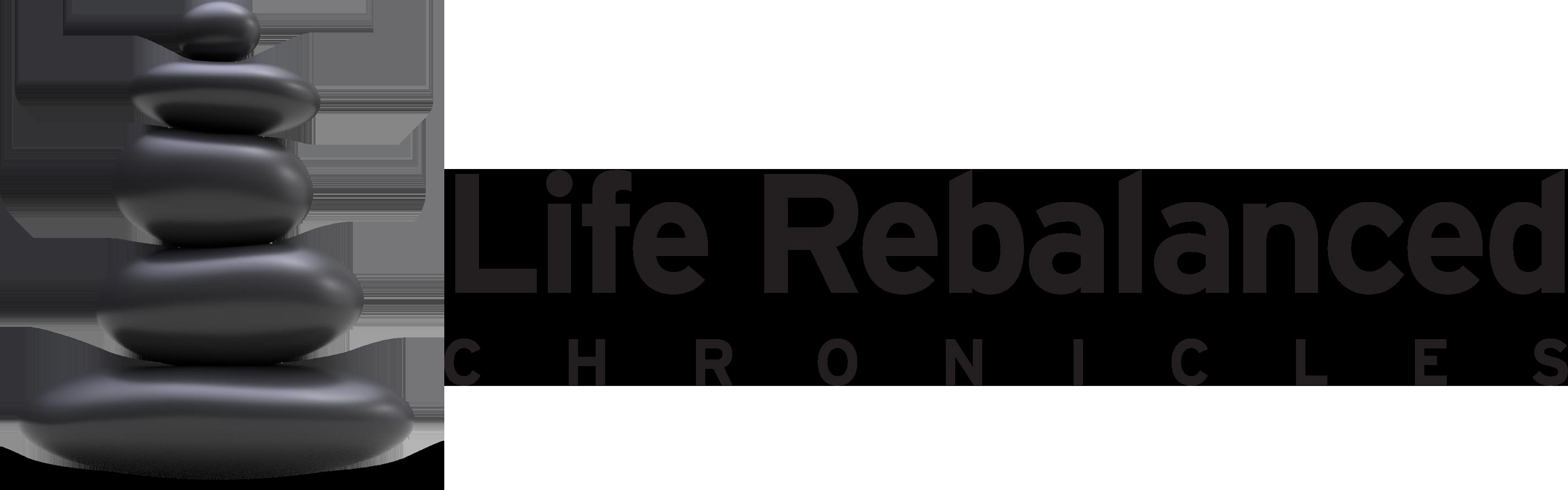 Life Rebalanced Chronicles